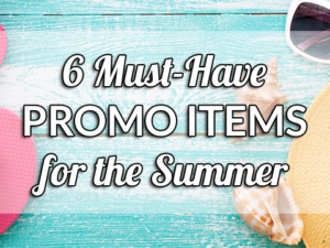 6 Must-Have Promotional Products for the Summer to Get Your Brand Noticed